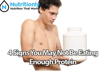 4 Signs You May Not Be Eating Enough Protein