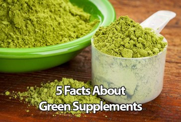 5 Facts About Green Supplements