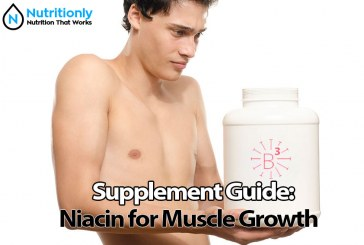 Supplement Guide: Niacin for Muscle Growth