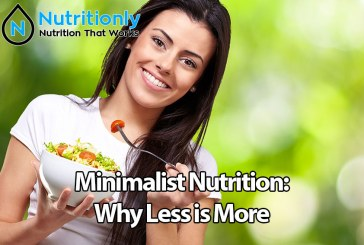 Minimalist Nutrition: Why Less is More