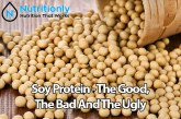 Soy Protein – The Good, The Bad And The Ugly