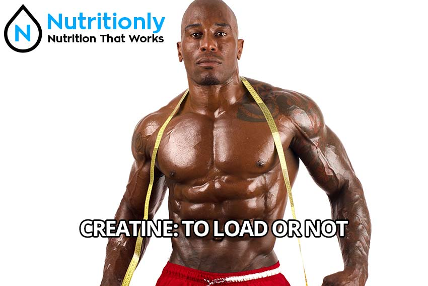 Creatine: To Load or Not