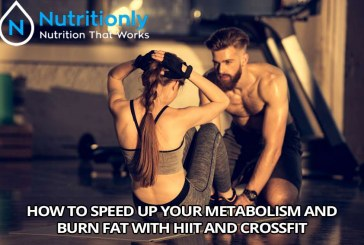 How To Speed Up Your Metabolism And Burn Fat With HIIT and CrossFit